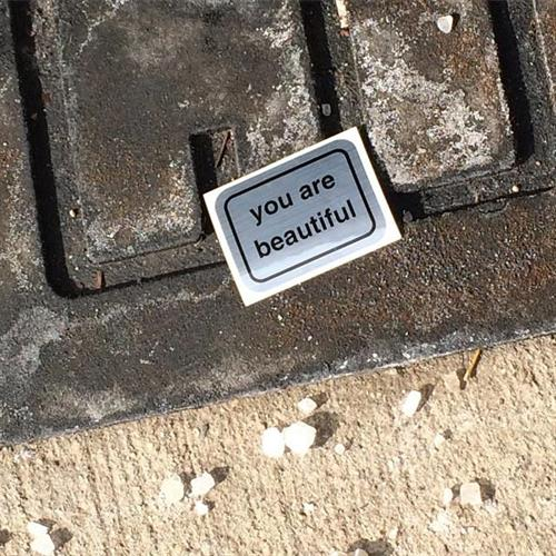 You are beautiful stickers, signs & more. Created by a local artist