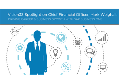 Vision33 Spotlight on Chief Financial Officer, Mark Weighall: Driving Career & Business Growth with SAP Business One