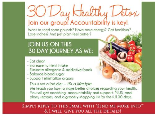 30 Days To Healthy Living Groups Start every 2 weeks.  Message me for info.