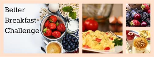 Join us for the free online Better Breakfast Challenge. One good meal can improve your whole day!