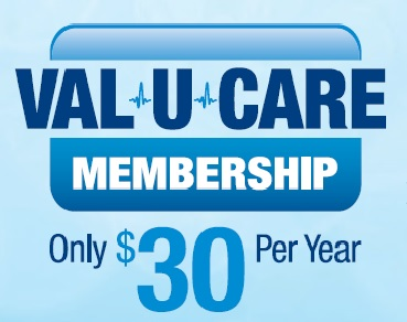 No Insurance? No Problem! Ask us about our Val-U-Care Program!