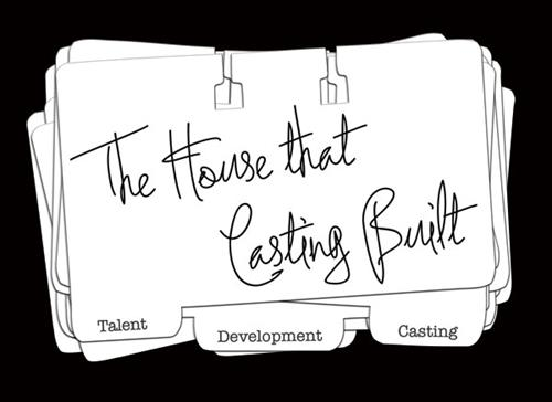 The House that Casting Built