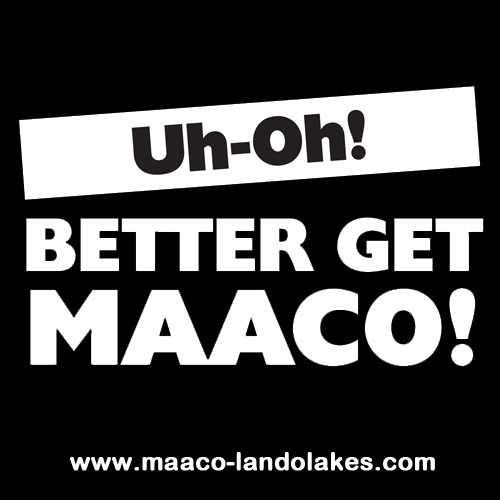 UH-OH! BETTER GET MAACO!