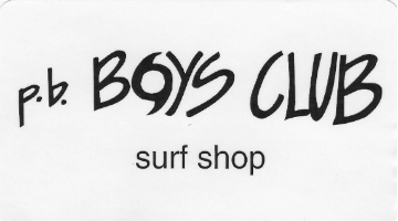 p.b. Boys Club Surf Shop