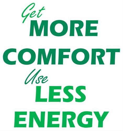 We provide Comfort and Energy Savings together.