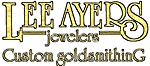 Lee Ayers Jewelers/Custom Goldsmith