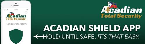 Download our new Acadian Shield App!