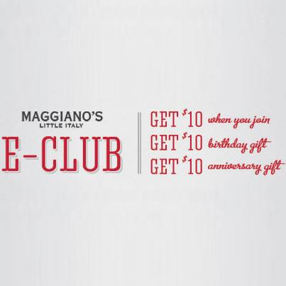 Subscribe to our E-Club through our website! www.Maggianos.com