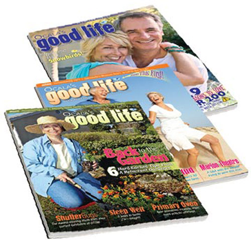 Ocala's Good Life Magazine. Reach Ocala's retirees and seniors with the cost effective, targeted advertising.
