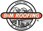 B&M Roofing of Colorado Inc