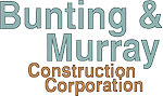 Bunting & Murray Construction Corporation