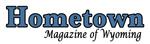 Hometown Magazine of Wyoming
