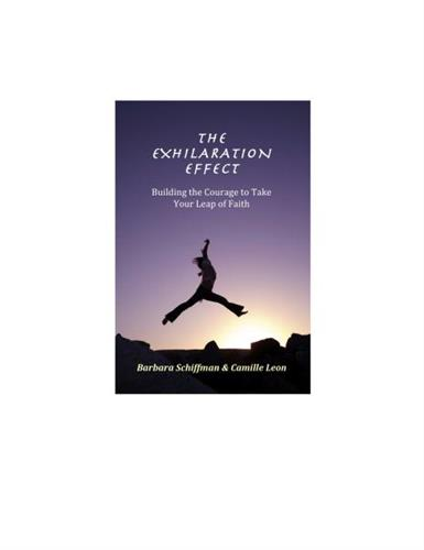 The Exhilaration Effect: Building the Courage to Take Your Leap of Faith