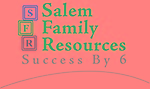 Salem Family Resources Success By 6