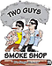 Two Guys Smoke Shop