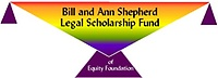 Who we support! Bill and Ann Shepherd Legal Scholarship Fund