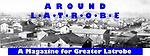 Around Latrobe Magazine (E. Kay Myers Publishing)