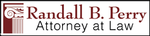 Randall B. Perry - Attorney at Law