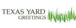 Texas Yard Greetings