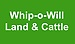 Whip-O-Will Land & Cattle