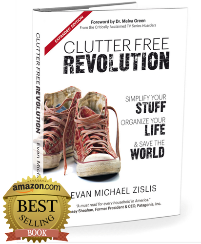ClutterFree Revolution: Simplify Your Stuff, Organize Your Life & Save the World