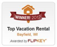 Awarded Top Vacation Rental in Bayfield for 2012 by Flipkey/Tripadvisor