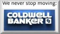 Coldwell Banker... ''We Never Stop Moving!''