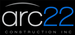 arc22 CONSTRUCTION INC