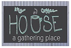 The Coffee House - A Gathering Place