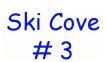 Ski Cove # 3  (skicove3@yahoo.com)