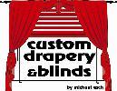 Custom Drapery Blinds by Michael Esch