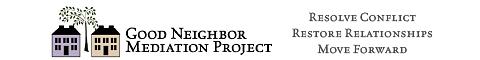 Good Neighbor Mediation Project