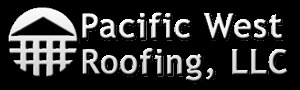 Pacific West Roofing, LLC
