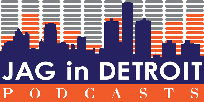 JAG in Detroit Podcasts
