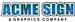 ACME Sign & Graphics Company - Dartmouth