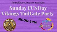Sunday FUNday Vikings TailGate Party