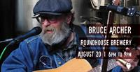 Bruce Archer LIVE at Roundhouse Brewery!