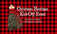 """""""Christmas Boutique Kick Off"""" Event at Common Goods Crosslake"""