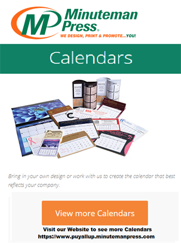 Calendars of all shapes and sizes... https://www.puyallup.minutemanpress.com/products-services/calendars.html