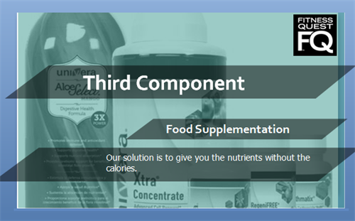 "Third Component ""Food Supplementation"" - It is not for everybody but we believe we have smart solutions that are bio-avaiable!"