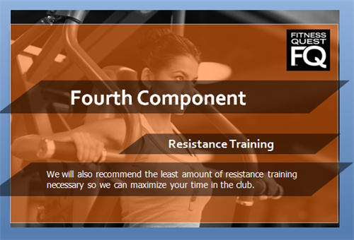Fourth Component - Resistance Training - that is supervised by our World Class Staff and Associates