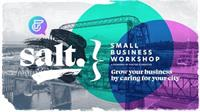salt.   Small Business Workshop   Grow your business by caring for your city.