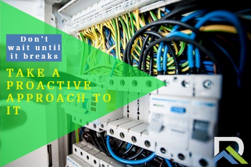 Be proactive in your IT needs