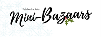 Fairbanks Arts Mini-Bazaar