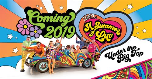 A Summer of Luv Under the Big Top - a Sixties inspired circus performance for 2019 only!