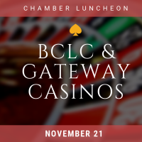 Chamber Luncheon with Gateway Casinos and BCLC