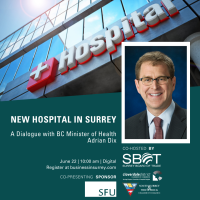 New Hospital in Surrey - A Dialogue with BC Health Minister Adrian Dix