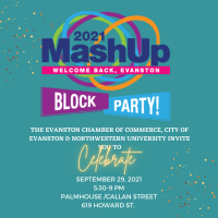 Evanston Chamber of Commerce presents MashUp 2021: Welcome Back, Evanston BLOCK PARTY!