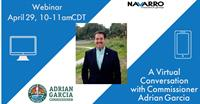 A Virtual Conversation with Commissioner Adrian Garcia