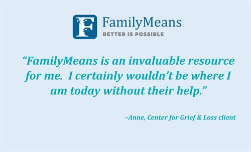 A Quote From FamilyMeans Center for Grief & Loss Client